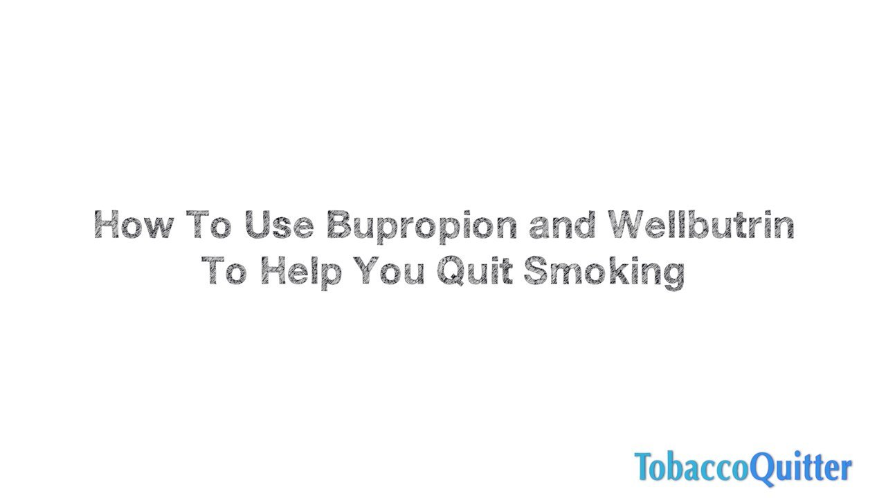 How to Use Bupropion To Quit Smoking