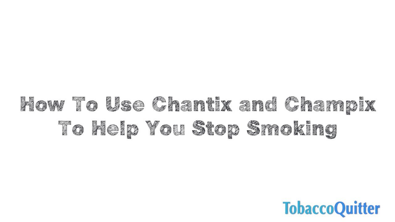 How to Use Chantix