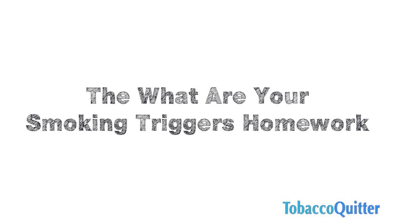 Homework Smoking Triggers