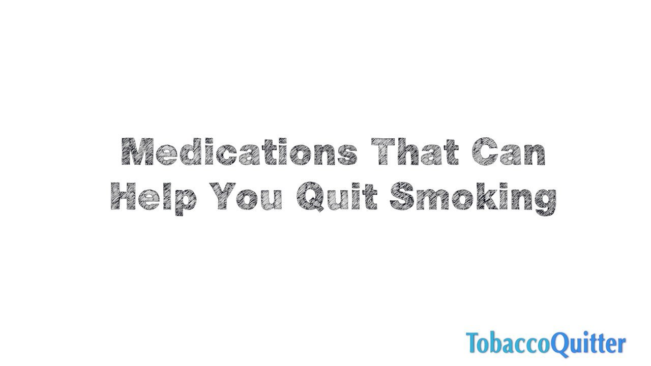 Should I Use Medicines To Help Me Quit Smoking?