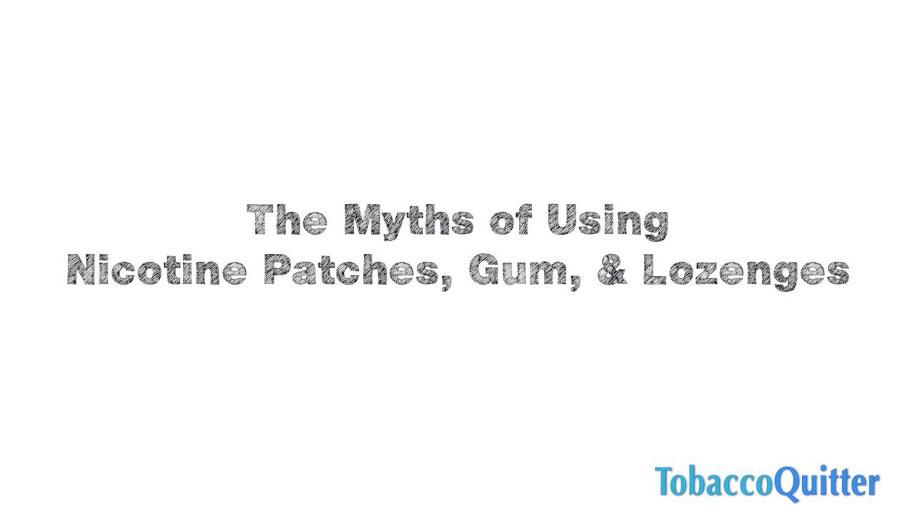 Myths of Using Patch, Gum, Lozenge