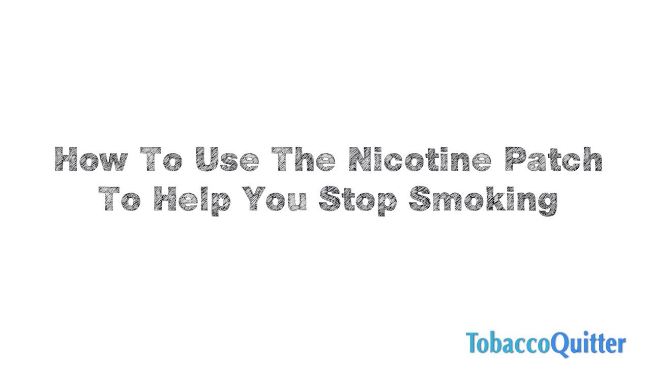 How to Use The Nicotine Patch