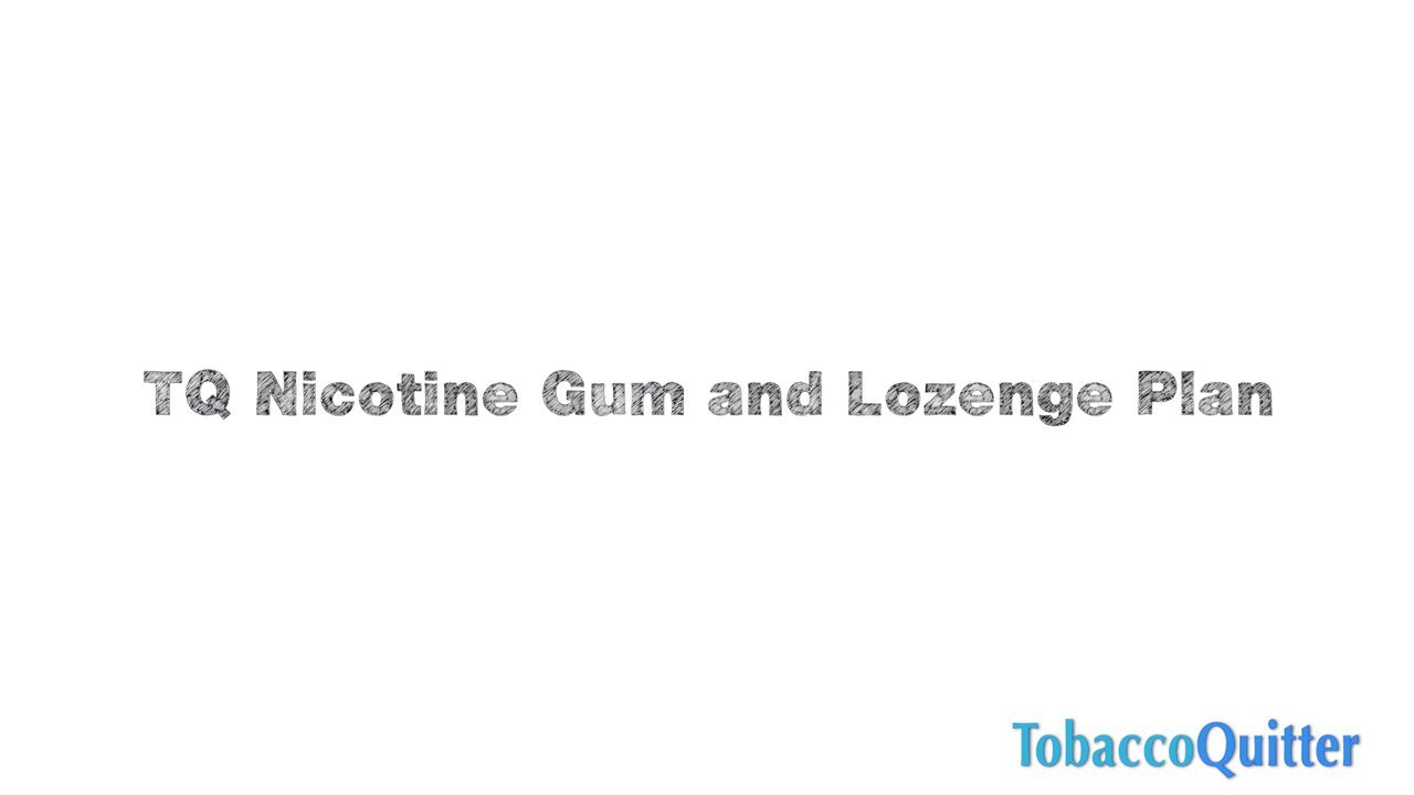 Nicotine Gum and Lozenge Quit Smoking Plan