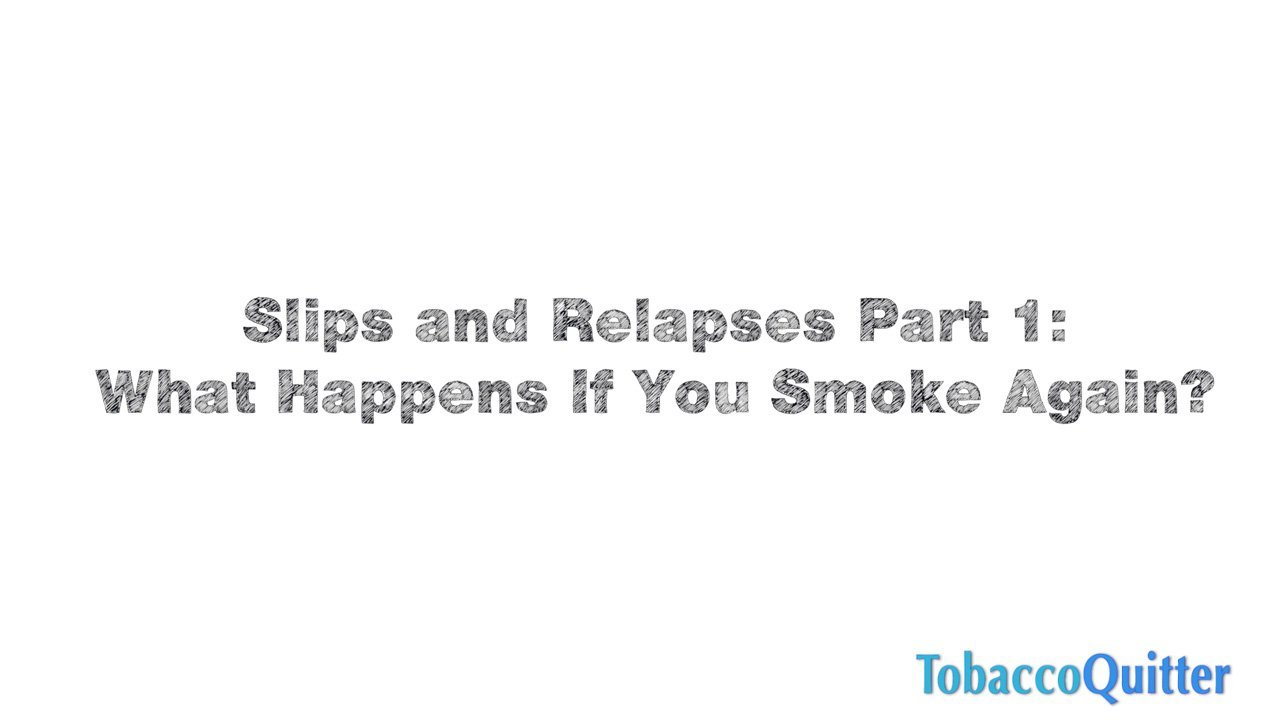 Slips and Relapses Part 1
