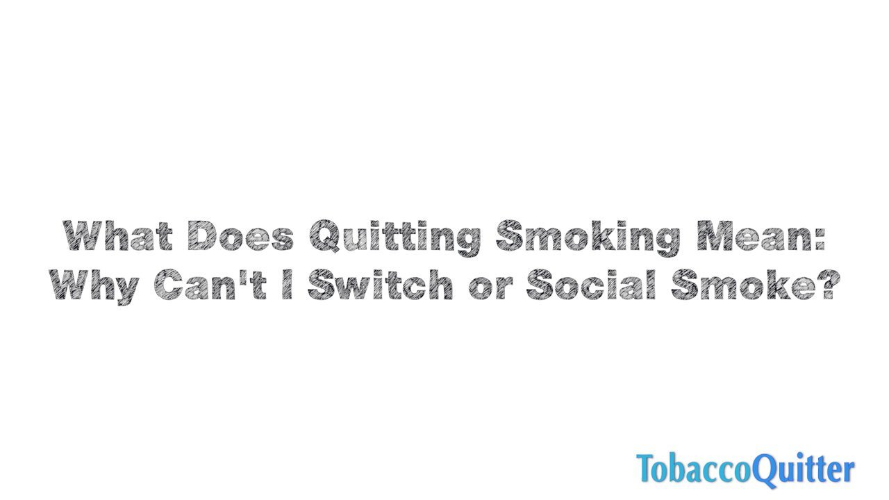 What Does Quitting Smoking Mean